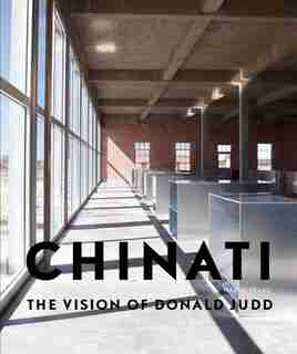 Chinati: The Vision of Donald Judd by Marianne Stockebrand