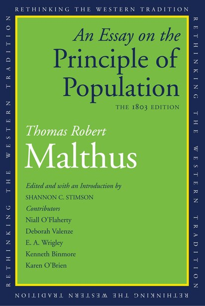 An Essay On The Principle Of Population: The 1803 Edition by Thomas Robert Malthus