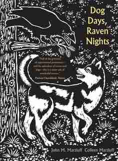 Dog Days, Raven Nights by John M. Marzluff