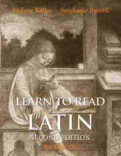 Learn To Read Latin, Second Edition (workbook) by Andrew Keller