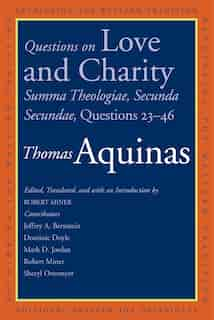 Questions On Love And Charity: Summa Theologiae, Secunda Secundae, Questions 23-46 by Thomas Aquinas