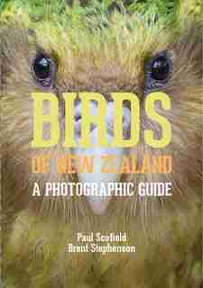Birds Of New Zealand: A Photographic Guide by Paul Scofield