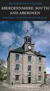 Aberdeenshire: South And Aberdeen by Joseph Sharples
