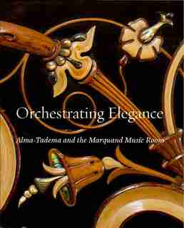 Orchestrating Elegance: Alma-tadema And The Marquand Music Room by Alexix Goodin