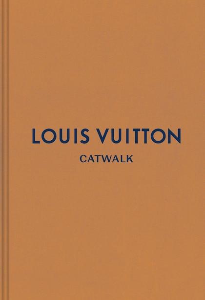 Louis Vuitton: The Complete Fashion Collections by Jo Ellison
