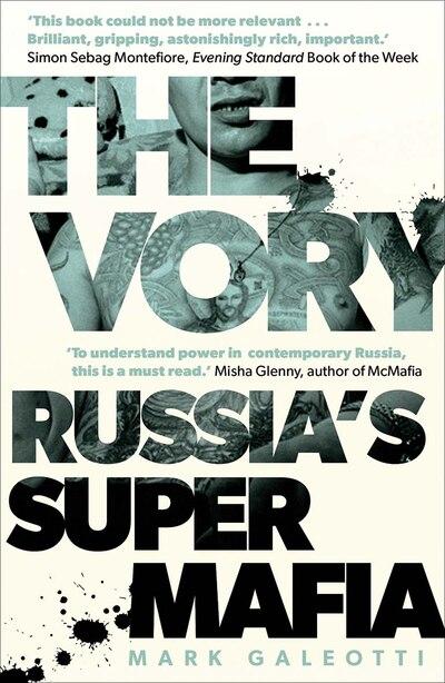The Vory: Russia's Super Mafia by Mark Galeotti