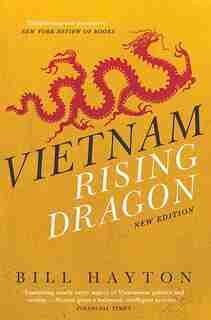 Vietnam: Rising Dragon by Bill Hayton