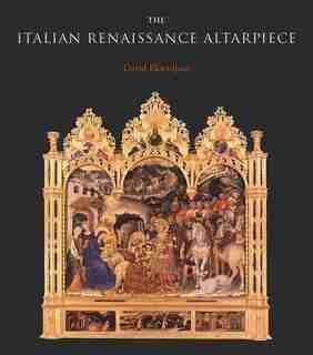 The Italian Renaissance Altarpiece: Between Icon And Narrative by David Ekserdjian