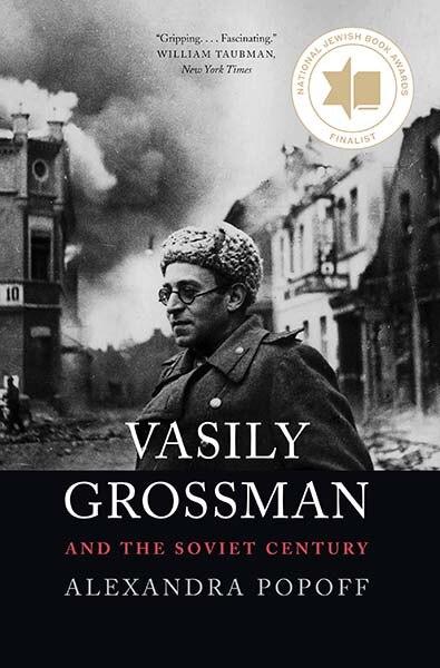 Vasily Grossman And The Soviet Century by Alexandra Popoff