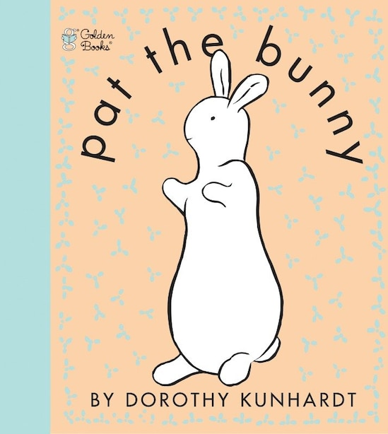 Pat The Bunny ( Pat The Bunny) by Dorothy Kunhardt