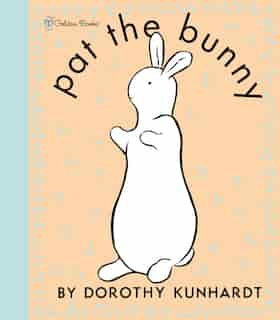 Pat The Bunny Deluxe Edition (pat The Bunny) by Dorothy Kunhardt