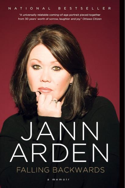 Falling Backwards: A Memoir by Jann Arden