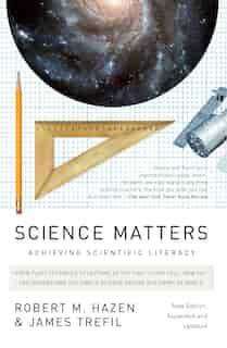 Science Matters: Achieving Scientific Literacy by Robert M. Hazen
