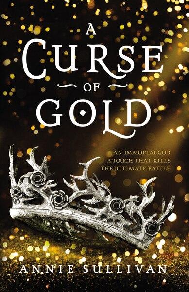 A Curse Of Gold by Annie Sullivan