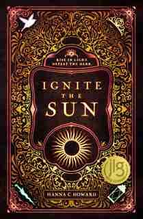 Ignite The Sun by Hanna Howard