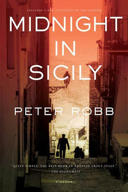 Midnight In Sicily: On Art, Feed, History, Travel and la Cosa Nostra de Peter Robb