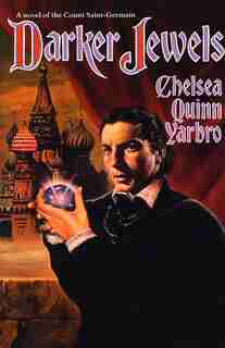 Darker Jewels: A Novel of the Count Saint-Germain by Chelsea Quinn Yarbro