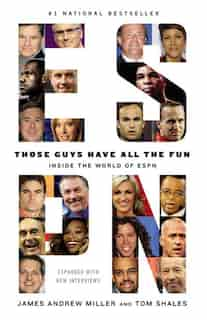 Those Guys Have All The Fun: Inside The World Of Espn by Tom Shales