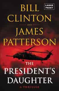 The President's Daughter: A Thriller de James Patterson