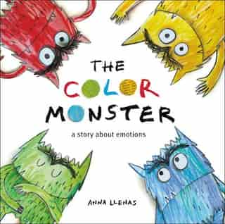 The Color Monster: A Story About Emotions by Anna Llenas