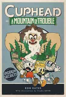 Cuphead In A Mountain Of Trouble: A Cuphead Novel by Ron Bates