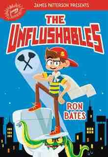 The Unflushables by Ron Bates