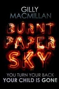 Burnt Paper Sky de Gilly Macmillan