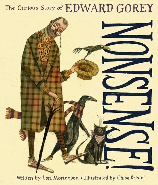 Nonsense! The Curious Story Of Edward Gorey: The Curious Story Of Edward Gorey by Lori Mortensen