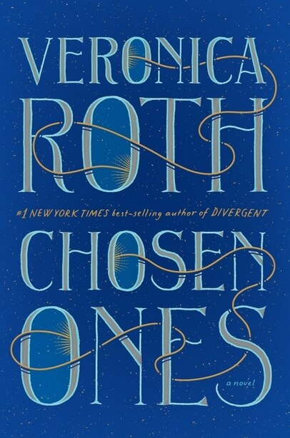 Chosen Ones: The New Novel From New York Times Best-selling Author Veronica Roth de Veronica Roth