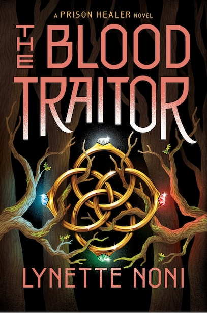 The Blood Traitor by Lynette Noni