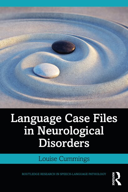 Language Case Files in Neurological Disorders by Louise Cummings