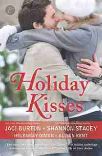 Holiday Kisses: An Anthology by ALISON KENT