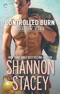 Controlled Burn: A Firefighter Romance by Shannon Stacey