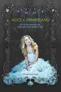 Alice in Zombieland by Gena Showalter