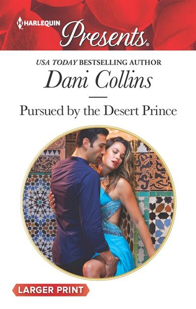 Pursued By The Desert Prince by Dani Collins