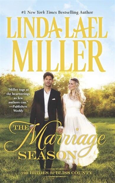 The Marriage Season by Linda Lael Miller