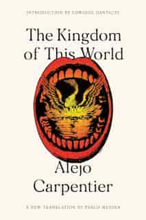 The Kingdom Of This World: A Novel by Alejo Carpentier