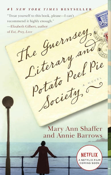 The Guernsey Literary And Potato Peel Pie Society: A Novel by Mary Ann Shaffer