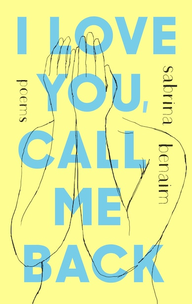 I Love You, Call Me Back by Sabrina Benaim