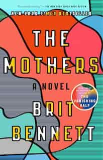 The Mothers: A Novel by Brit Bennett
