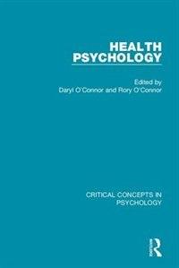 Health Psychology by Daryl O'connor
