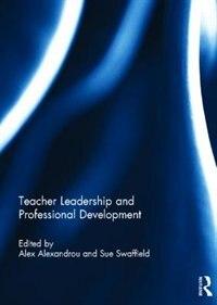 Teacher Leadership And Professional Development de Alex Alexandrou