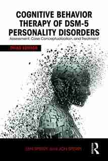 Cognitive Behavior Therapy Of Dsm-5 Personality Disorders: Assessment, Case Conceptualization, And Treatment de Len Sperry