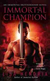 Immortal Champion by Lisa Hendrix