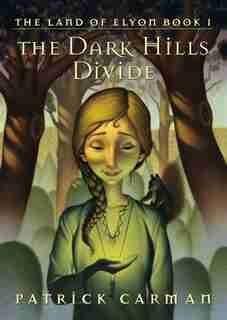 The Dark Hills Divide: The Land of Elyon Book 1 by Patrick Carman