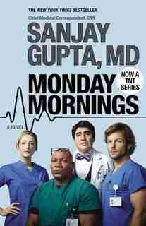 Monday Mornings: A Novel de Sanjay Gupta