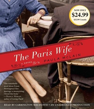 The Paris Wife: A Novel by Paula McLain