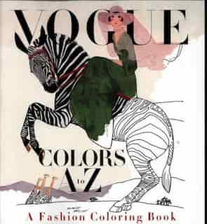 Vogue Colors A To Z: A Fashion Coloring Book by Valerie Steiker