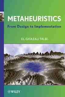 Metaheuristics: From Design to Implementation de El-Ghazali Talbi