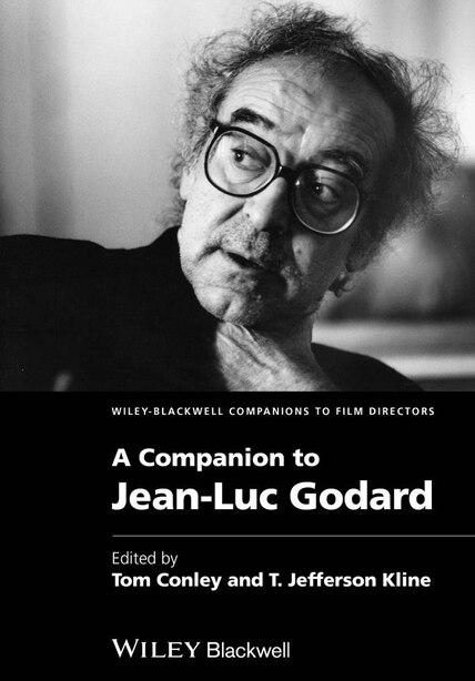 A Companion to Jean-Luc Godard by Tom Conley